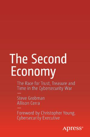 The Second Economy The Race for Trust, Treasure and Time in the Cybersecurity War