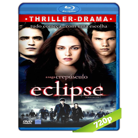 Crepusculo 3 Eclipse 720p Lat-Cast-Ing[Fantastico](2010)