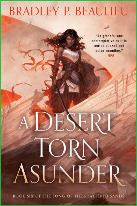 A Desert Torn Asunder by Bradley P  Beaulieu