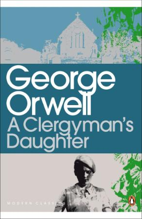 Orwell, George - A Clergyman's Daughter (Penguin, 2000)