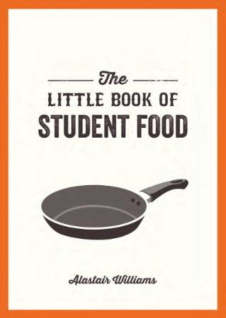 The Little Book of Student Food - Easy Recipes for Tasty, He