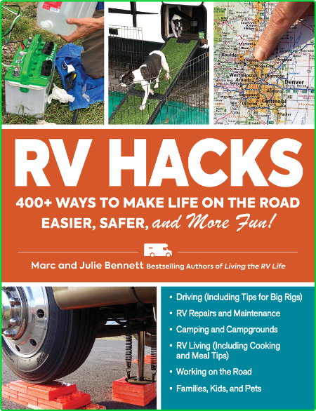 RV Hacks - 400 + Ways to Make Life on the Road Easier, Safer, and More Fun! (Hacks)