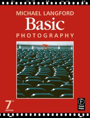 Basic Photography Seventh Edition