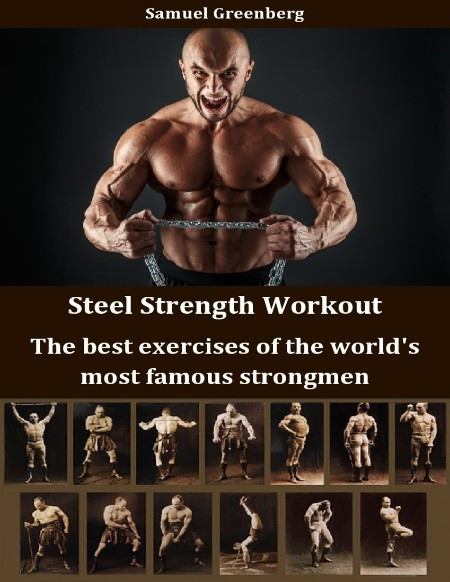 Steel Strength Workout The Best Exercises Of The Worlds Most Famous Strongmen