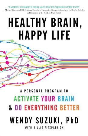 Healthy Brain, Happy Life A Personal Program to Activate Your Brain and Do Everyth...