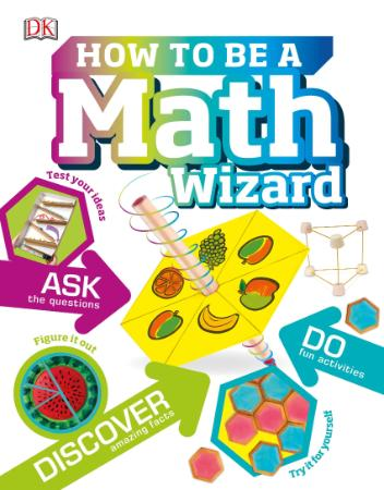How to be a Math Wizard By DK