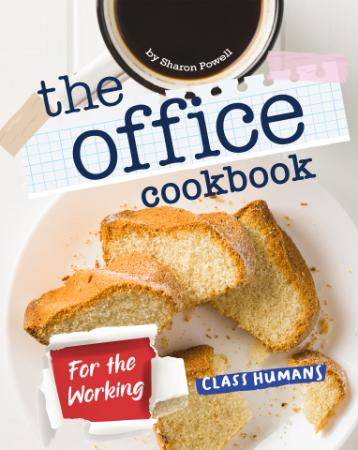 The Office Cookbook For the Working Class Humans
