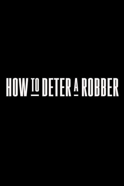 How To Deter A Robber 2020 1080p WEBRip x264-RARBG