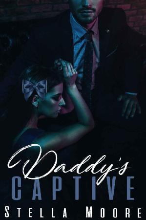 Daddy's Captive  A Dark Mafia R - Stella Moore