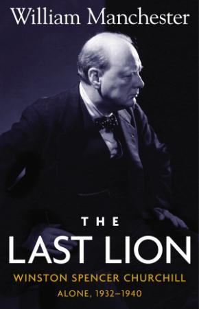The Last Lion Winston Spencer Churchill, Alone 1932-(1940)