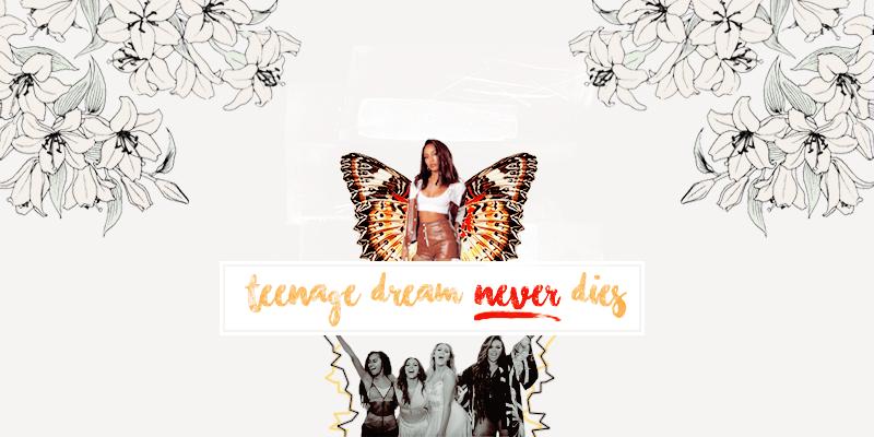 teenage dream never dies ✩