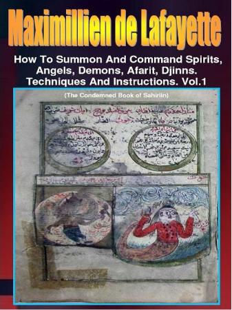 How to Summon and Command Spirits,Angels,Demons,Afrit, Djinn