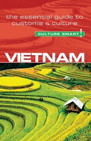 Vietnam - Culture Smart! The Essential Guide to Customs & Cu
