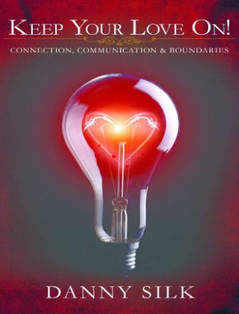 Keep Your Love On  Connection, Communication and Buondaries