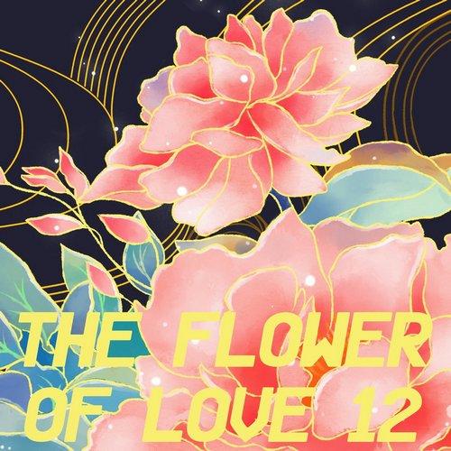 VA - The Flower Of Love 12 (2021)