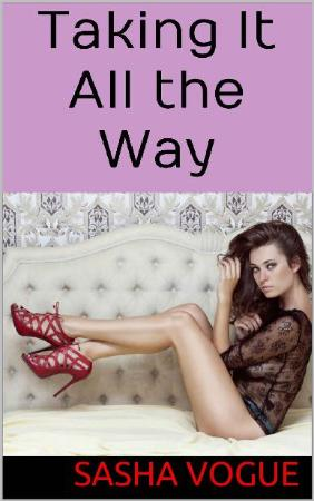 Taking It All the Way (Interracial HotwifeCuckold Lifestyle,