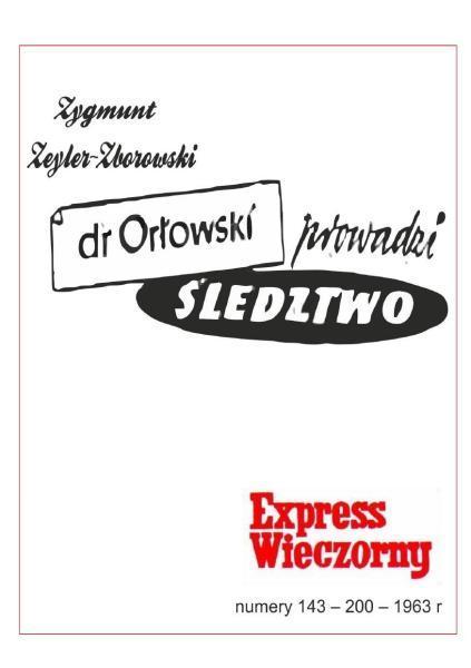 Zygmunt Zeydler-Zborowski - Dr  Orłowski prowadzi śledztwo