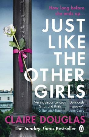 Just Like the Other Girls - Claire Douglas