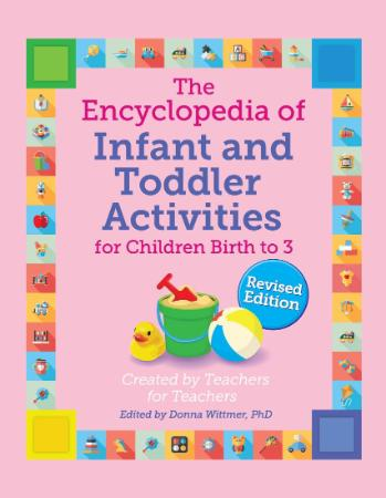 The Encyclopedia of Infant and Toddler Activities (The GIANT Encyclopedia), Revise...