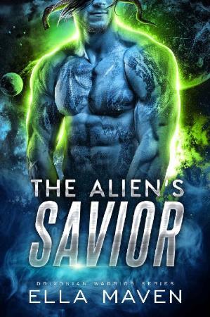 The Alien's Savior  A SciFi Ali - Ella Maven
