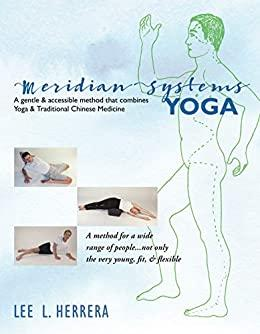 Meridian Systems Yoga - A Gentle And Accessible Method That Combines Yoga